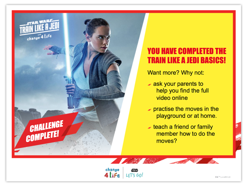 Train Like A Jedi powerpoint slide with a picture of Rey from Star Wars holding a lightsaber and a banner saying 'Challenge complete!'. This title is 'You have completed the Train Like A Jedi basics' and suggestions for more ways to Train Like a Jedi.