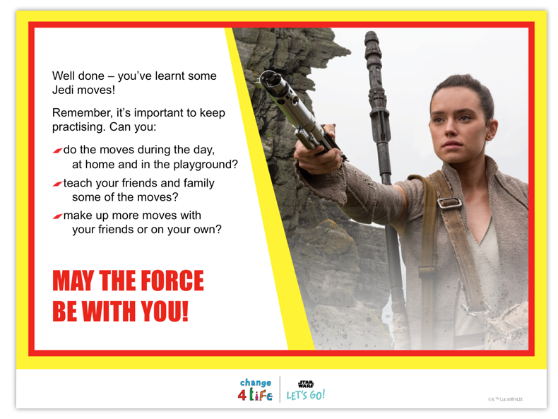 Train Like A Jedi Reception PE lesson plan powerpoint slide with a picture of Rey from Star Wars holding a lightsaber and text saying 'well done - you've learnt some Jedi moves!' and suggestions for more ways to keep active