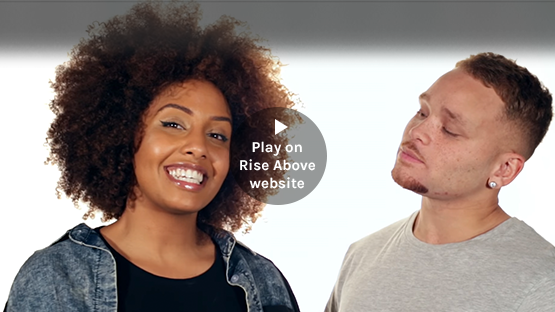 Play 'Let's talk about change!' video on Rise Above website